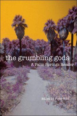 Grumbling Gods: A Palm Springs Reader