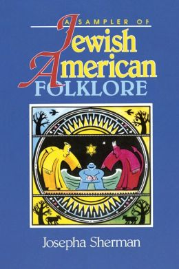 A Sampler of Jewish-American Folklore