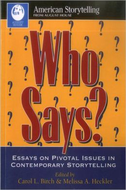 Who Says?: Essays on Pivotal Issues in Contemporary Storytelling
