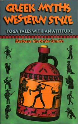Greek Myths, Western Style: Toga Tales with an Attitude