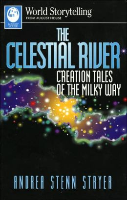 The Celestial River: Creation Tales of the Milky Way