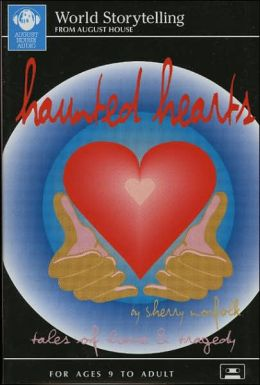 Haunted Hearts (World Storytelling From August House Series): Tales of Love and Tragedy