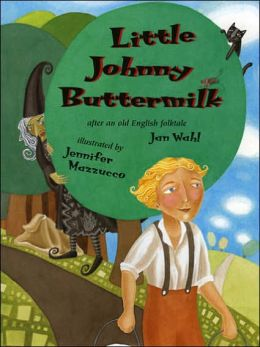 Little Johnny Buttermilk: After an Old English Folktale