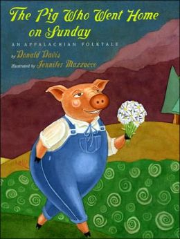 The Pig Who Went Home On Sundays: An Appalachian Folktale