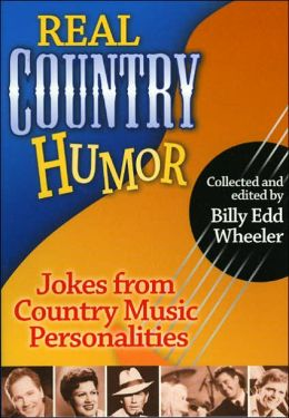 Real Country Humor: Jokes from Country Music Personalities