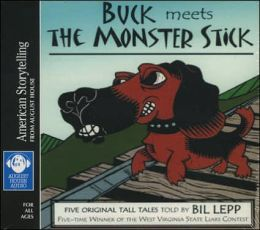 Buck Meets the Monster Stick: Five Original Tall Tales