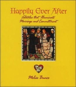 Happily Ever after: Folktales that Illuminate Marriage and Commitment