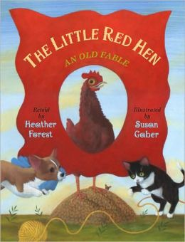The Little Red Hen: An Old Fable