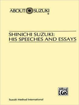 Shinichi Suzuki: His Speeches and Essays