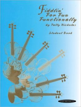 Fiddlin' for Fun Functionally: Student Book