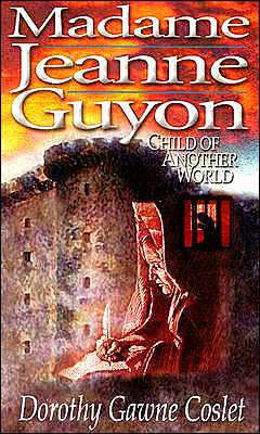 Madame Jeanne Guyon, Child of Another World