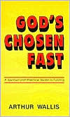 God's Chosen Fast: A Spiritual Guide to Fasting