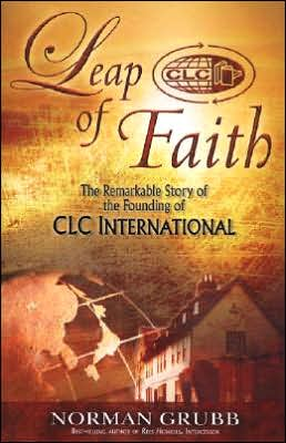 Leap of Faith: The Remarkable Story of the Founding of CLC International