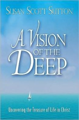 A Vision of the Deep: Uncovering the Treasure of Life in Christ