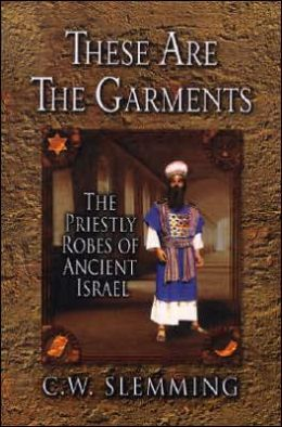 These Are the Garments: The Priestly Robes of Ancient Israel