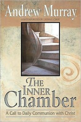 The Inner Chamber: A Call to Daily Communion with Christ