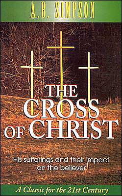 Cross of Christ: His Sufferings and Their Impact on the Believer