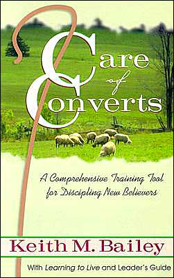 Care of Converts; A Comprehensive Training Tool for Discipling New Believers