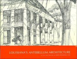 Louisiana's Antebellum Architecture