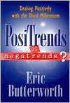 Positrends or Negatrends?: Dealing Positively with the 3rd Millennium