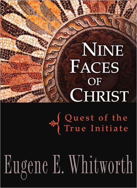 Nine Faces of Christ: Quest of the True Initiate