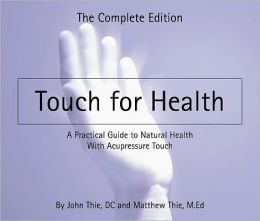 Touch for Health: The Complete Edition