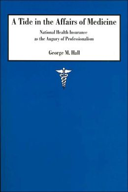 A Tide in the Affairs of Medicine: National Health Insurance as the Augury of Professionalism