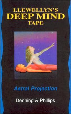 Llewellyn's Deep Mind Tape: Astral Projection