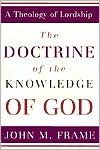 Doctrine of the Knowledge of God: A Theology of Lordship