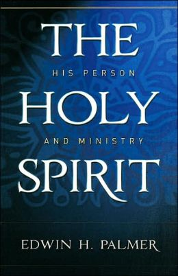Holy Spirit: His Person and Ministry