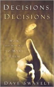 Decisions, Decisions: How (and How Not) to Make Them