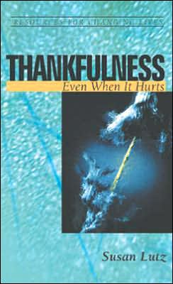 Thankfulness: Even when It Hurts
