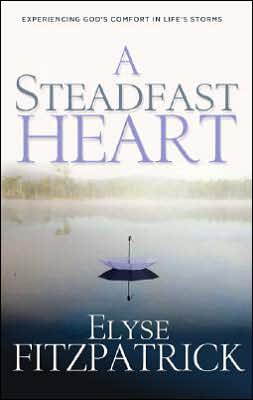 Steadfast Heart: Experiencing God's Comfort in Life's Storms