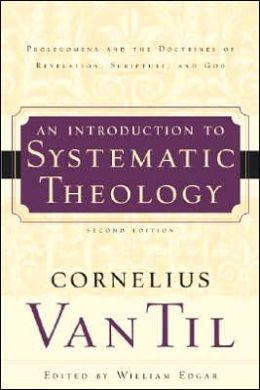 An Introduction to Systematic Theology: Prolegomena and the Doctrines of Revelation, Scripture, and God