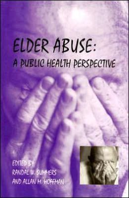 Elder Abuse: A Public Health Perspective