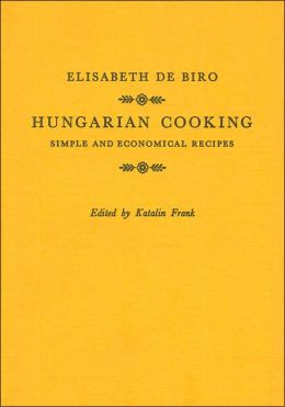 Hungarian Cooking: Simple and Economical Recipes