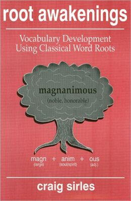 Root Awakenings: Vocabulary Development Using Classical Word Roots