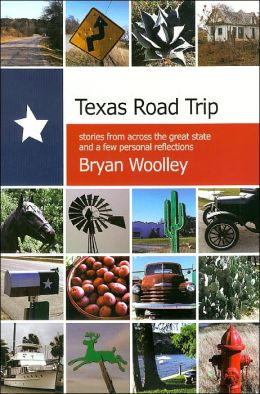 Texas Road Trip: Stories from Across the Great State and a Few Personal Reflections