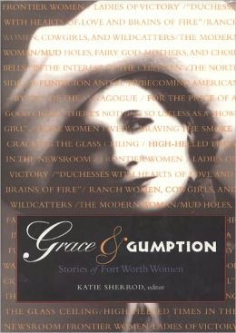 Grace and Gumption: Stories of Fort Worth Women