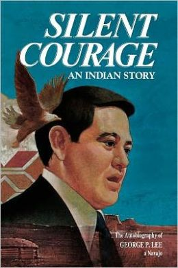 Silent Courage: The Autobiography of George P. Lee
