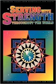 Serving with Strength Around the World: Favorite Talks from Especially for Youth