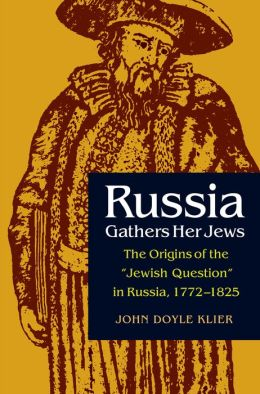 Russia Gathers Her Jews: The Origins of the