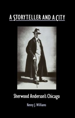 A Storyteller And A City: Sherwood Anderson'S Chicago