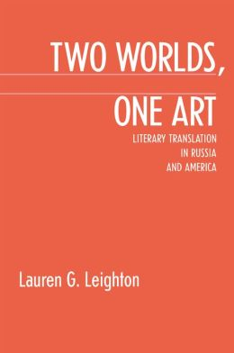 Two Worlds, One Art: Literary Translation In Russia And America