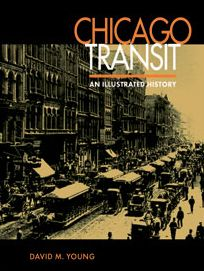 Chicago Transit: An Illustrated History