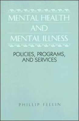 Mental Health and Mental Illness: Policies, Programs, and Services