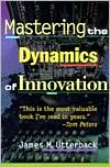 Mastering the Dynamics of Innovation:How Companies Can Seize Opportunities in the Face of Technological Change