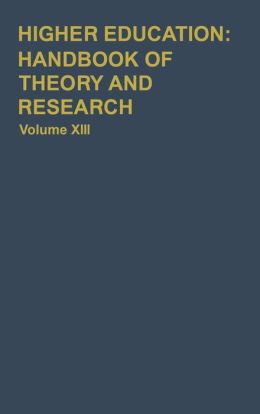 Higher Education: Handbook of Theory and Research: Volume XIII