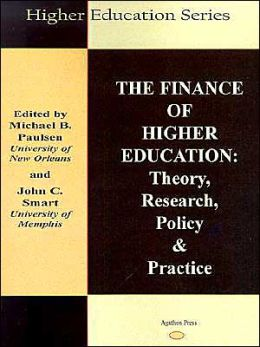 The Finance of Higher Education: Theory, Research, and Policy