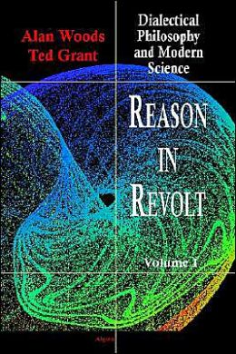 Reason in Revolt: Dialectical Philosophy and Modern Science